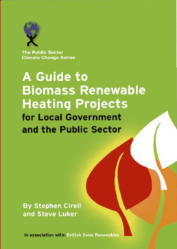 A Guide to Biomass Renewable Heating Projects in Local Government and the Public Sector